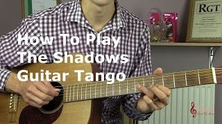 How to play Guitar Tango by the Shadows - Guitar Lesson