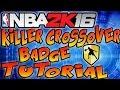 NBA 2K16 Tips - ANKLE BREAKER KILLER CROSSOVER BADGE TUTORIAL