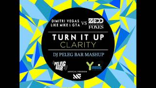 Dimitri Vegas, Like Mike & GTA Vs Zedd - Turn It Up Clarity (DJ Peleg Bar Mashup) Y MUSIC