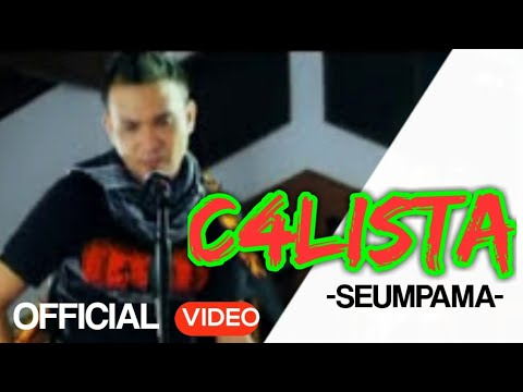 C4LISTA - Seumpama ( Official Video )