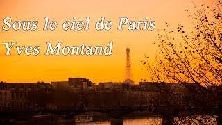 Yves Montand - Sous le ciel de Paris - Ив Монтан - Под небом Парижа