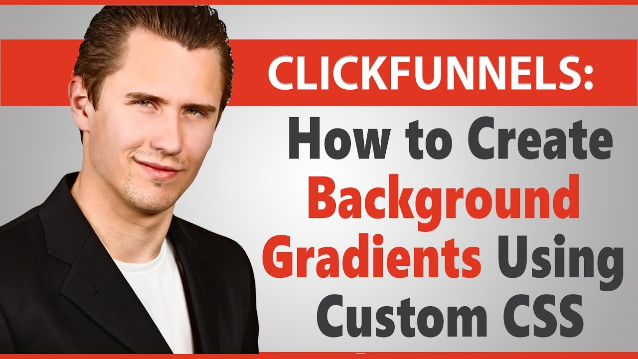 ClickFunnels: How to Create Background Gradients (Using Custom CSS)