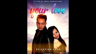 New Upcoming Christian Nepali Movie- Your Love Trailer