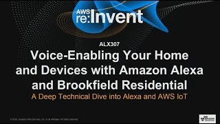 AWS re:Invent 2016: Voice-enabling Your Home and Devices with Amazon Alexa and AWS IoT (ALX307)