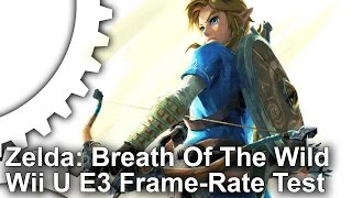 Zelda: Breath of the Wild: Wii U E3 2016 Gameplay Frame-Rate Test