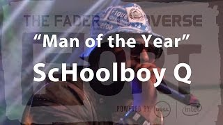 """ScHoolboy Q, """"Man of the Year"""" - Live at The FADER FORT"""