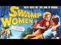 Swamp Women | 1956 | Thriller