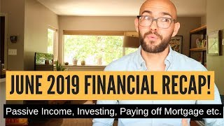 June 2019 Financial Recap: Passive Income, Investing, Paying down Debt!