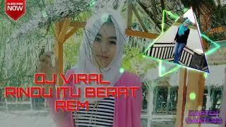 """DJ VIRAL """"RINDU ITU BERAT"""". REMIX 2018"""