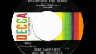 Bert Kaempfert - Dreaming The Blues