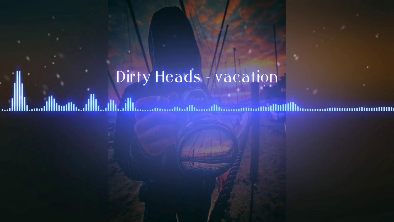 Dirty Heads - vacation (8D audio) #8D #8Daudio - YouTube