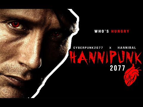 【Hannigram/拔杯】 HANNIPUNK2077 = CYBERPUNK2077 x HANNIBAL  赛博朋克2077 汉尼拔特供版——汉 尼 朋 克 2 0 7 7