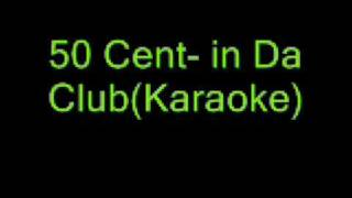 50 Cent- In Da Club (Karaoke)
