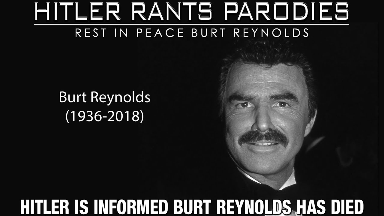 Hitler is informed Burt Reynolds has died