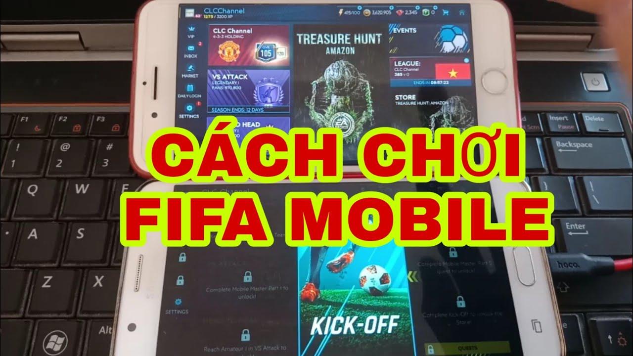 HƯỚNG DẪN TẢI VÀ CÁCH CHƠI FIFA MOBILE