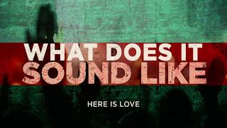 This Is What It Sound Like (OFFICIAL AUDIO) - Here Is Love