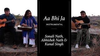 Aa Bhi Ja Instrumental | Sonali Nath, Abhishek Nath & Kunal Singh