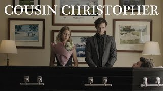 COUSIN CHRISTOPHER (Short Comedy Sketch)
