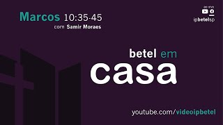 Marcos 10:35-45 | Pb. Samir Moraes