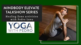Healing & Yoga with Pedro Luna at the 7th Annual MindBody Expo