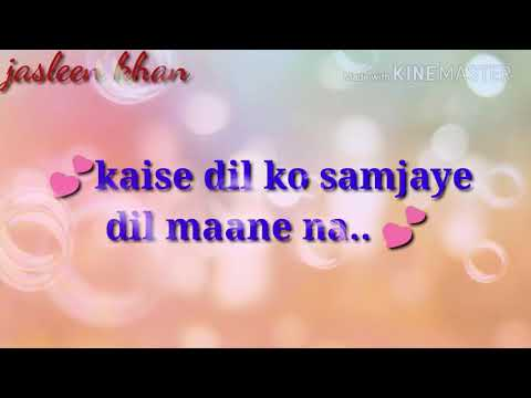 Baaton ko teri female song what sap status