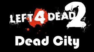 Left 4 Dead 2 - Dead City HD gameplay (M)