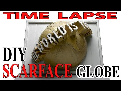 "Time Lapse of SCARFACE Cardboard ""THE WORLD IS YOURS"" DIY Globe Sculpt"