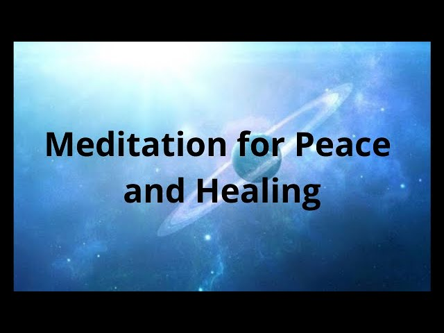 Meditation for Peace and Healing - May 14, 2020
