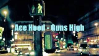 ACE HOOD ( ft. Rock City ); guns high
