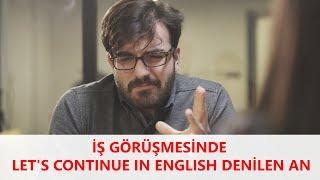 Ekşın 5 - İş Görüşmesinde  Let's Continue In English  Denen An