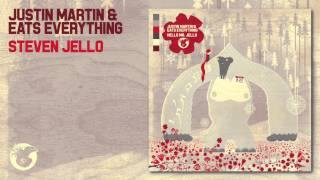 Justin Martin & Eats Everything - Steven Jello