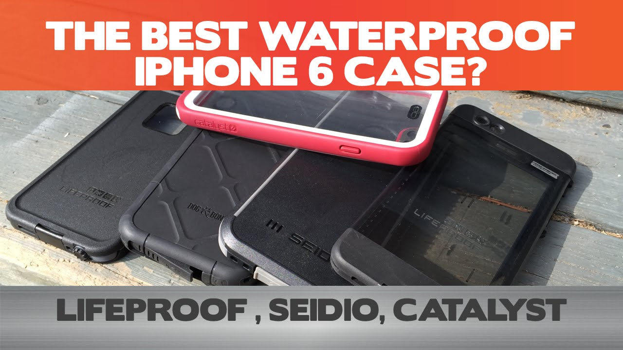 timeless design 664d9 30d0a The Best Waterproof iPhone case for the iPhone 6! LifeProof vs. Catalyst  vs. Seidio vs. Dog & Bone