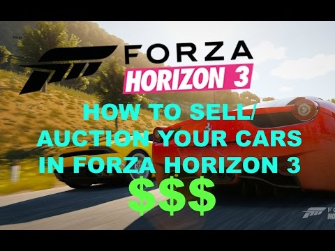 How To Sell/Auction Your Cars In Forza Horizon 3