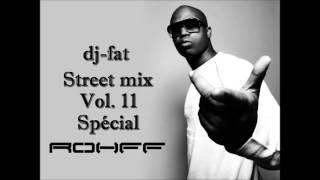 dj-fat - Street mix vol.11 Spécial Rohff - enregistré le 20.12.2008