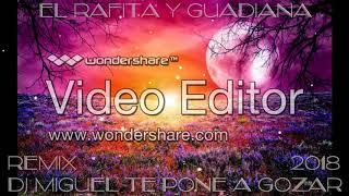 EL RAFITA Y GUADIANA - 13 Primaveras 2018 REMIX DJ MIGUEL TE PONE A GOZAR