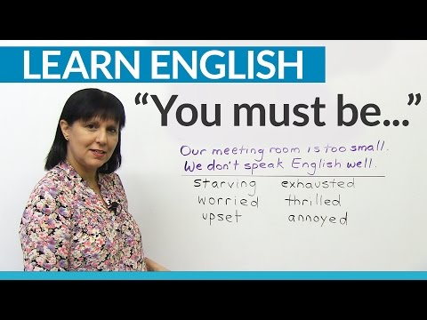 """Polite English: Show people you care: """"You must be..."""""""