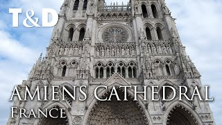 Amiens Cathedral Tourist Guide - Travel In France - T&D