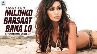 Mujhko Barsaat Bana Lo (Remix) | Armaan Malik | Aftermorning