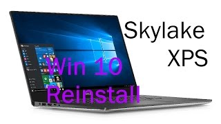 Reinstall Windows 10 on Skylake Dell XPS 13 and 15 Guide