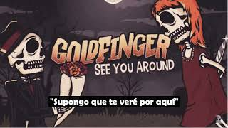 See You Around -  Goldenfinger Subtitulado Español