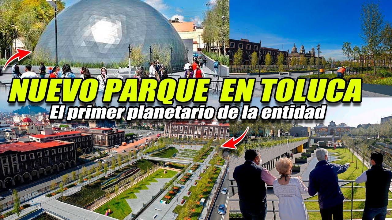 Inauguran Planetario y Parque en Toluca, El proyecto urbano más importante en los últimos 40 años