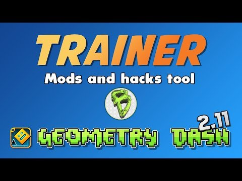 GD TRAINER - MODIFICATIONS & HACKS TOOL | Geometry Dash 2.113 [Steam/Crack]
