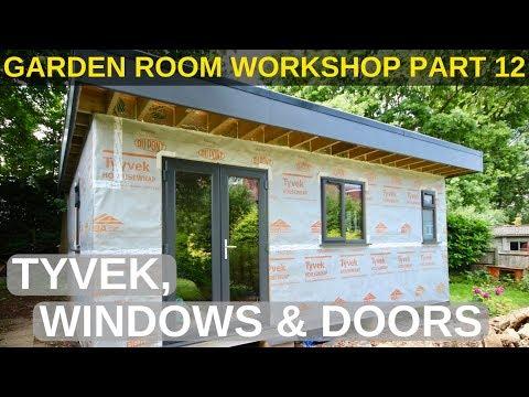 Garden Room Workshop: Part 12. Tyvek, Windows & Doors