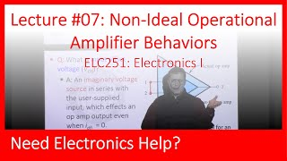 ELC251-07: Non-Ideal Behavior of Operational Amplifiers (Ch02, Lecture07)