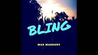 MAX MARKONY - BLING