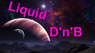 Liquid Drum And Bass Space Mix 2014