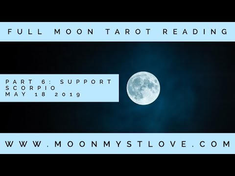 Part 6: Twin Flames Divine Support – Full Moon in Scorpio May 18
