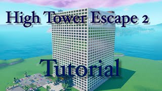 Fortnite High Tower Escape 2 Tutorial! Code: 7459-0705-3637