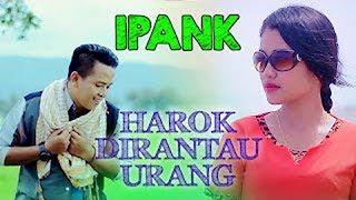Download Lagu Ipank - Harok Dirantau Urang (Official Music Video) Lagu Minang Terbaru 2019 Terpopuler mp3