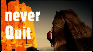 Never Quit ~ Best Motivation ~ Inspirational Video